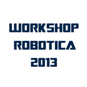 Workshop ROBOTICA 2013